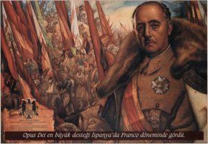 Opus dei en büyük desteği İspanya'da Franco döneminde gördü.